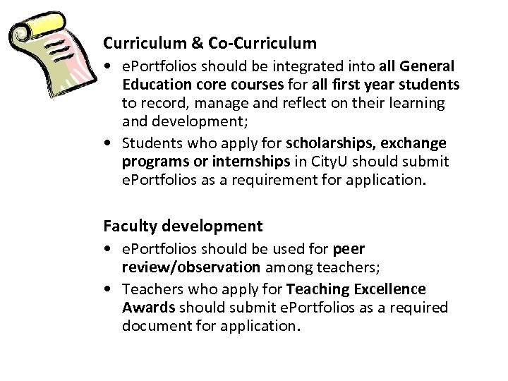 Curriculum & Co-Curriculum • e. Portfolios should be integrated into all General Education core
