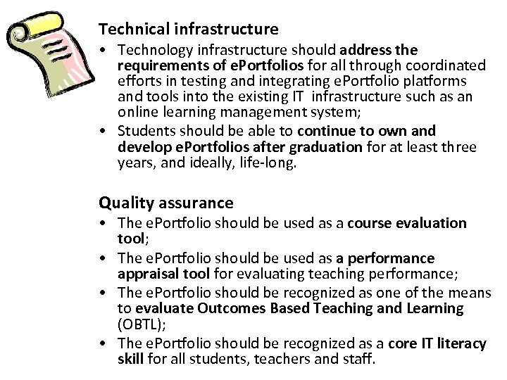 Technical infrastructure • Technology infrastructure should address the requirements of e. Portfolios for all