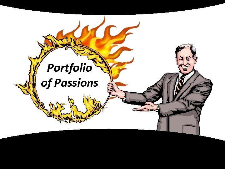Portfolio of Passions