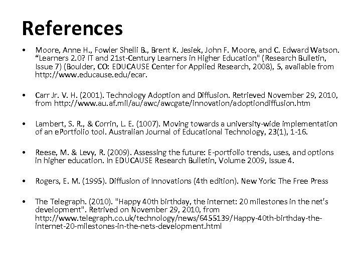 References • Moore, Anne H. , Fowler Shelli B. , Brent K. Jesiek, John