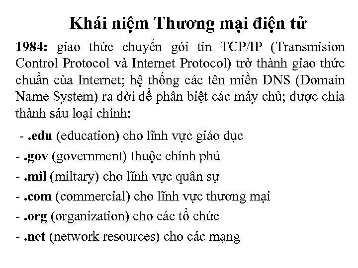 Khái niệm Thương mại điện tử 1984: giao thức chuyển gói tin TCP/IP (Transmision