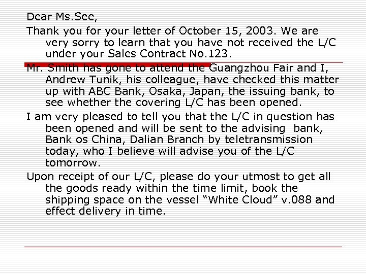 Dear Ms. See, Thank you for your letter of October 15, 2003. We are