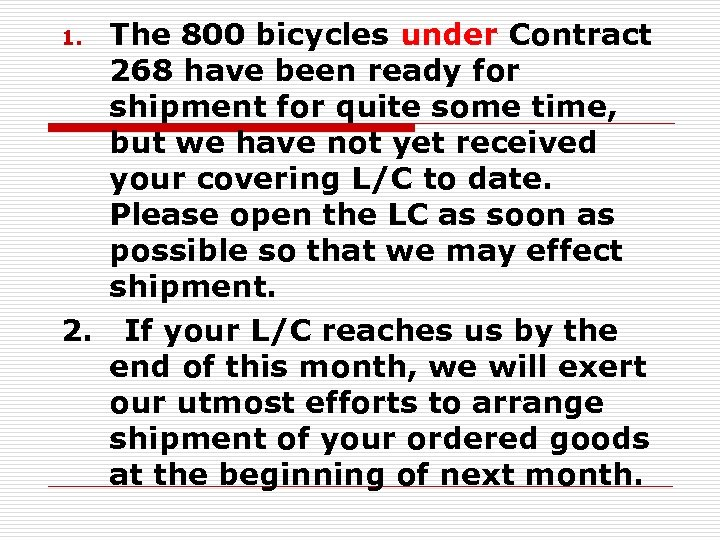 The 800 bicycles under Contract 268 have been ready for shipment for quite some