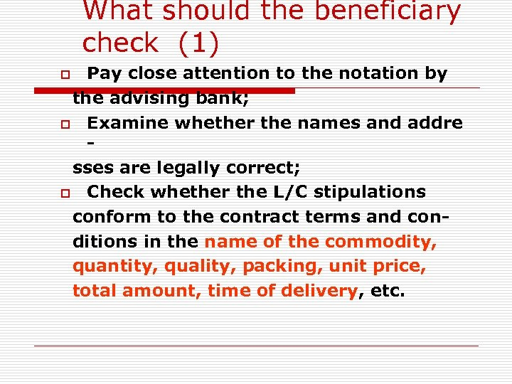 What should the beneficiary check (1) Pay close attention to the notation by the