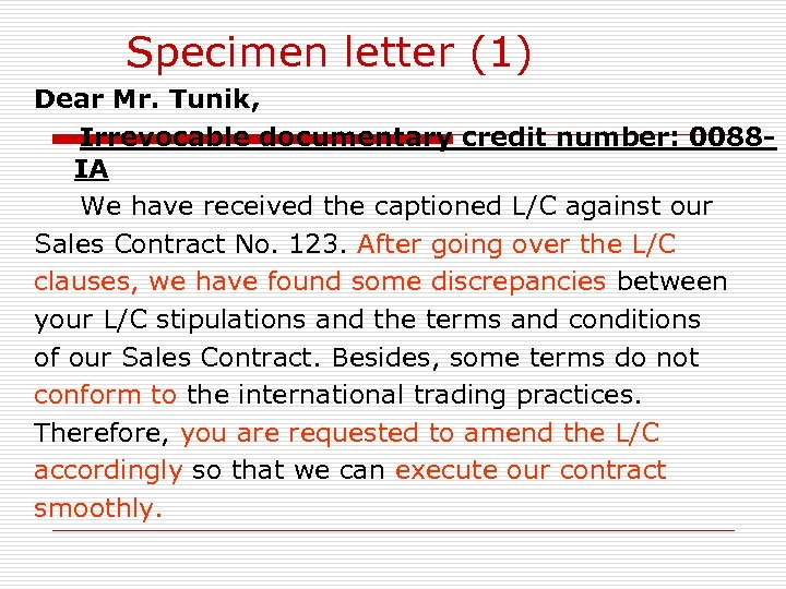 Specimen letter (1) Dear Mr. Tunik, Irrevocable documentary credit number: 0088 IA We have