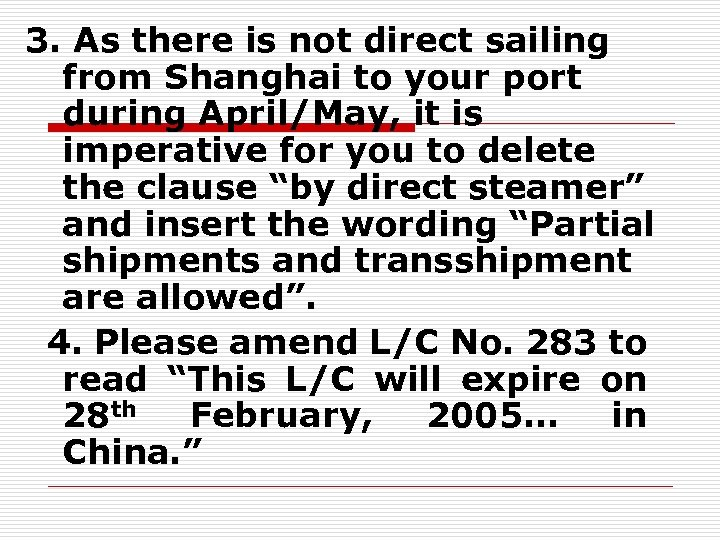 3. As there is not direct sailing from Shanghai to your port during April/May,