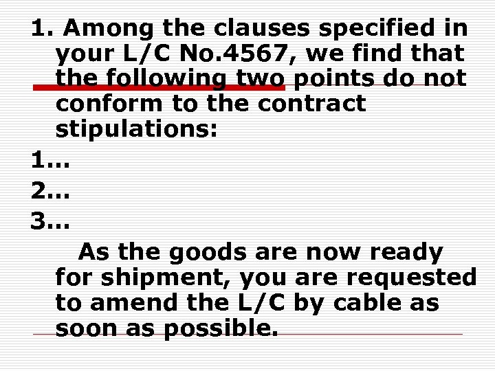 1. Among the clauses specified in your L/C No. 4567, we find that the