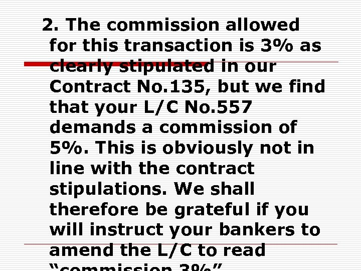 2. The commission allowed for this transaction is 3% as clearly stipulated in