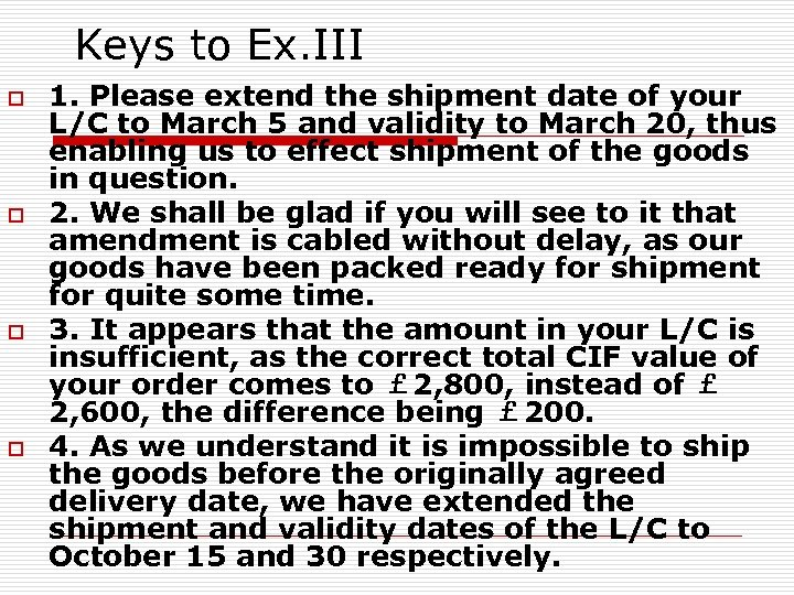 Keys to Ex. III o o 1. Please extend the shipment date of your