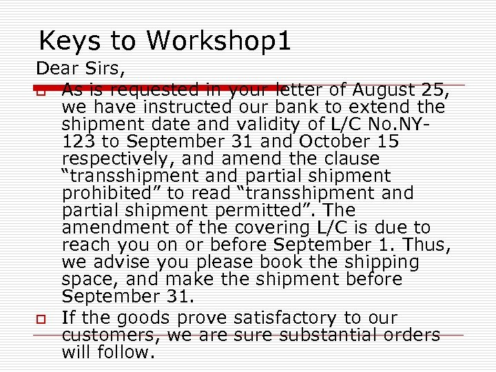 Keys to Workshop 1 Dear Sirs, o As is requested in your letter of