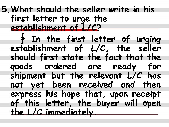 5. What should the seller write in his first letter to urge the establishment