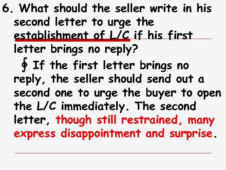 6. What should the seller write in his second letter to urge the establishment