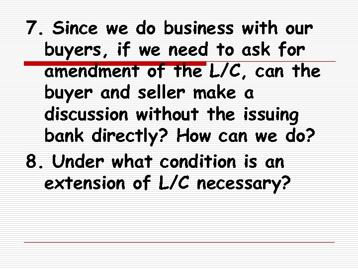 7. Since we do business with our buyers, if we need to ask for