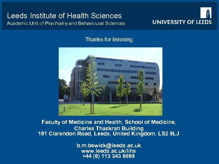 Leeds Institute of Health Sciences Academic Unit of Psychiatry and Behavioural Sciences Thanks for