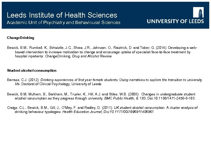 Leeds Institute of Health Sciences Academic Unit of Psychiatry and Behavioural Sciences Change. Drinking