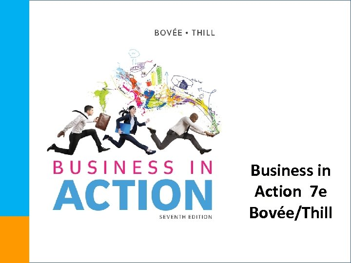 Business in Action 7 e Bovée/Thill