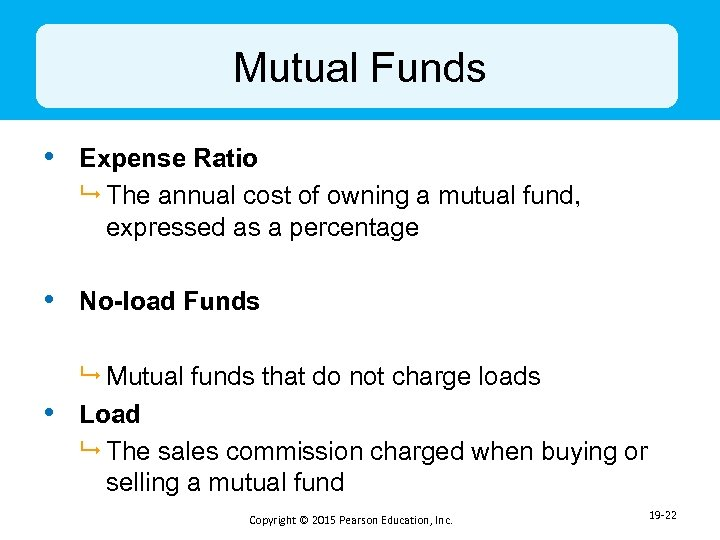 Mutual Funds • Expense Ratio 9 The annual cost of owning a mutual fund,