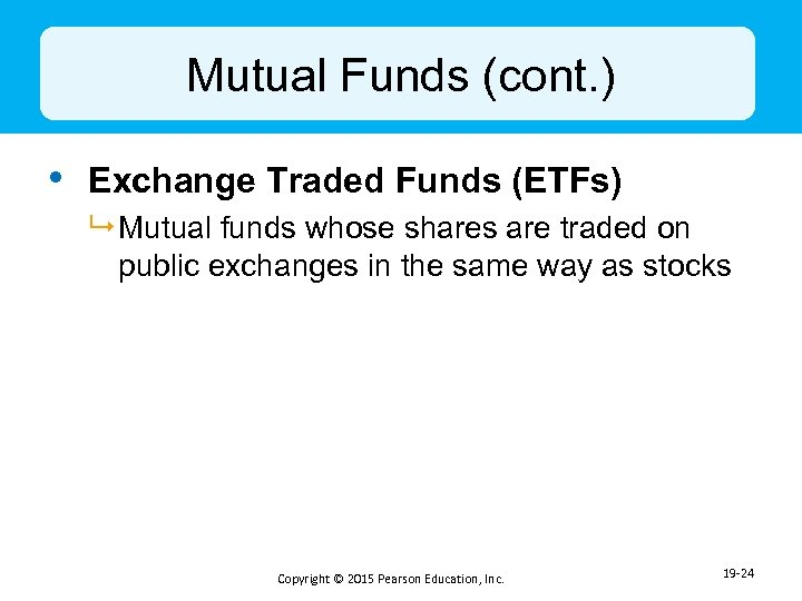 Mutual Funds (cont. ) • Exchange Traded Funds (ETFs) 9 Mutual funds whose shares