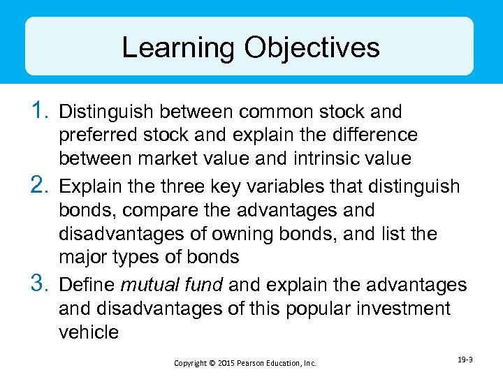 Learning Objectives 1. Distinguish between common stock and 2. 3. preferred stock and explain