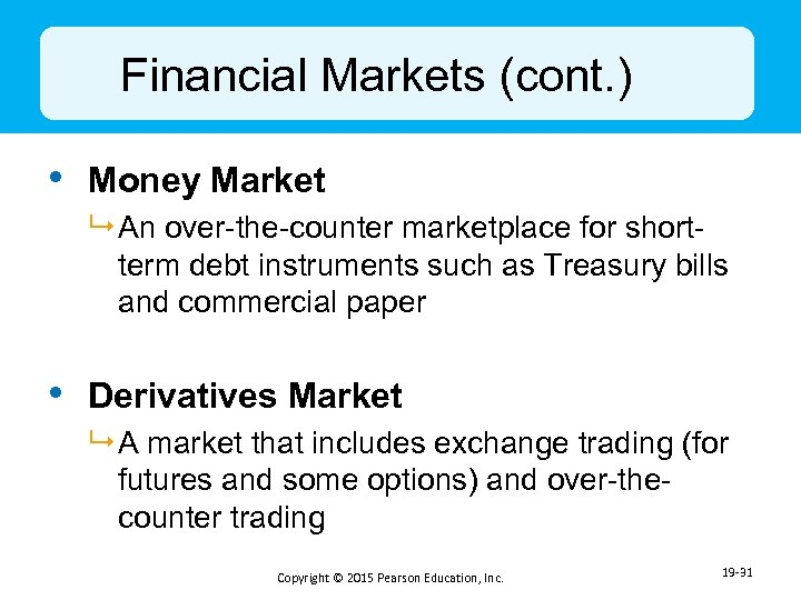 Financial Markets (cont. ) • Money Market 9 An over-the-counter marketplace for shortterm debt