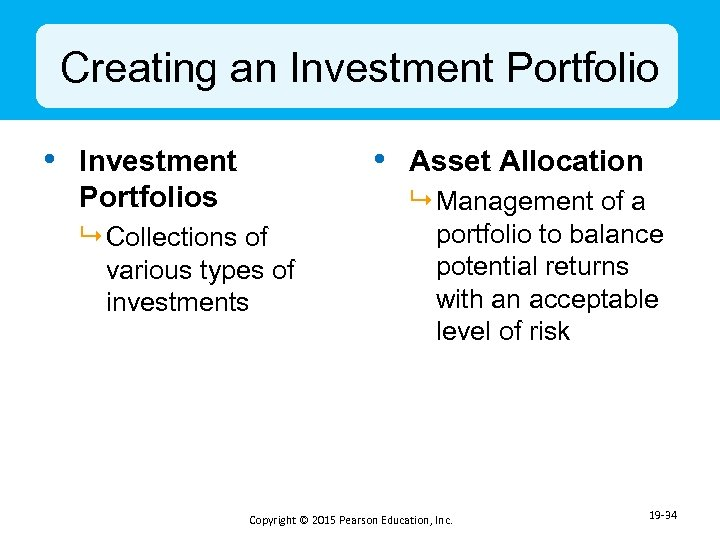Creating an Investment Portfolio • Investment • Asset Allocation Portfolios 9 Collections of various