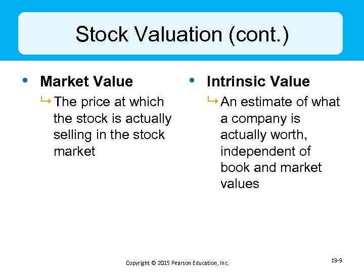 Stock Valuation (cont. ) • Market Value 9 The price at which the stock