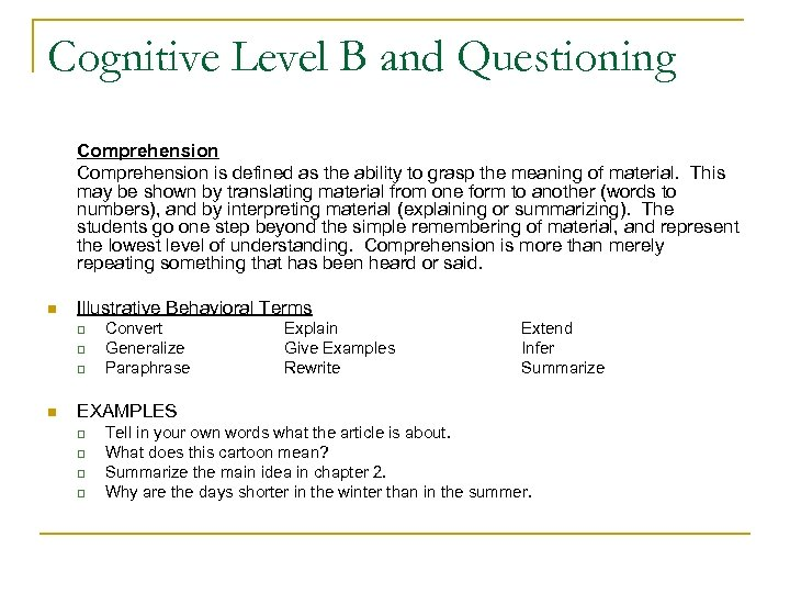 Cognitive Level B and Questioning Comprehension is defined as the ability to grasp the