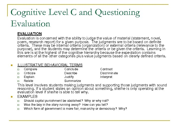 Cognitive Level C and Questioning Evaluation EVALUATION Evaluation is concerned with the ability to