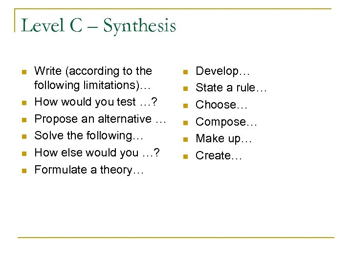 Level C – Synthesis n n n Write (according to the following limitations)… How
