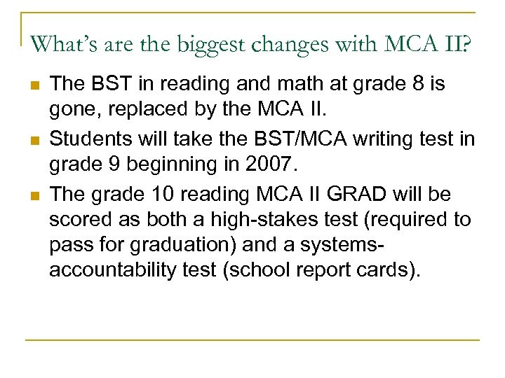 What's are the biggest changes with MCA II? n n n The BST in
