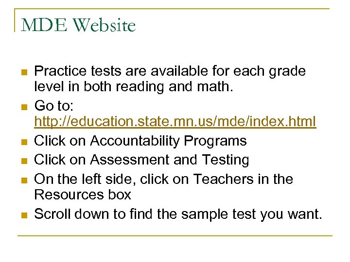 MDE Website n n n Practice tests are available for each grade level in