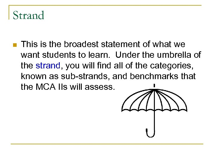 Strand n This is the broadest statement of what we want students to learn.