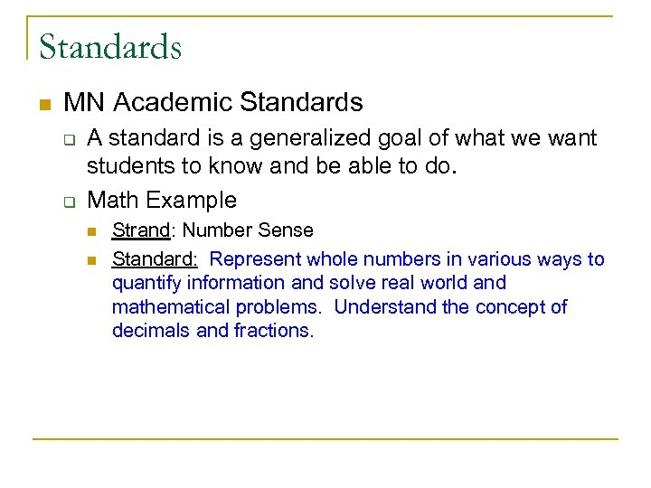 Standards n MN Academic Standards q q A standard is a generalized goal of