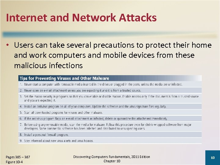 Internet and Network Attacks • Users can take several precautions to protect their home