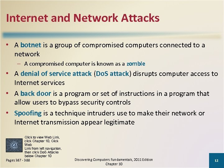 Internet and Network Attacks • A botnet is a group of compromised computers connected