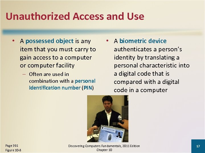 Unauthorized Access and Use • A possessed object is any item that you must