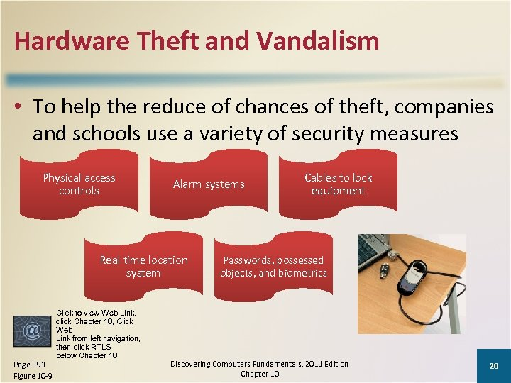 Hardware Theft and Vandalism • To help the reduce of chances of theft, companies