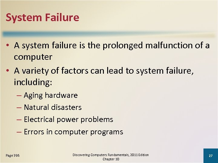 System Failure • A system failure is the prolonged malfunction of a computer •