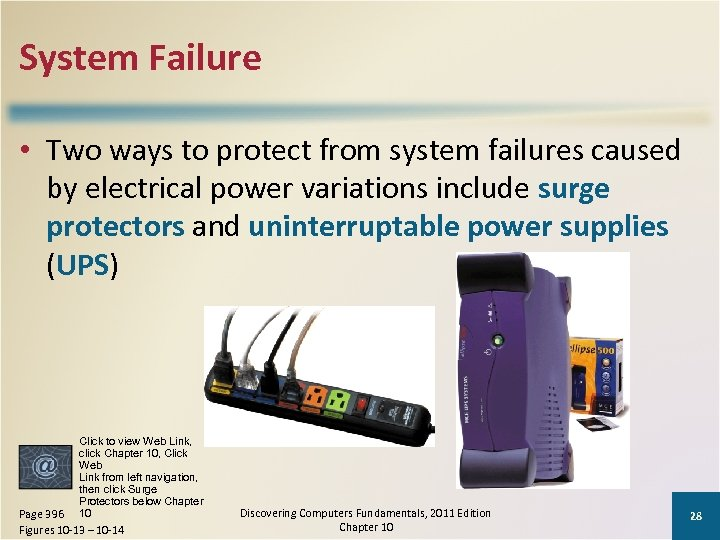 System Failure • Two ways to protect from system failures caused by electrical power
