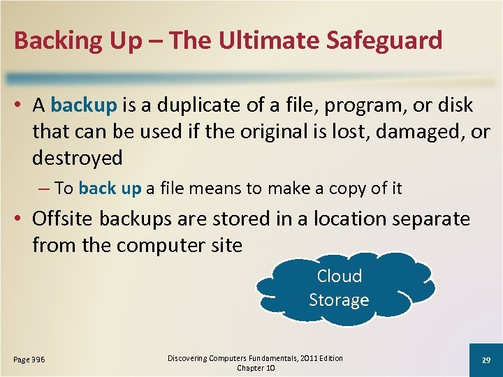 Backing Up – The Ultimate Safeguard • A backup is a duplicate of a