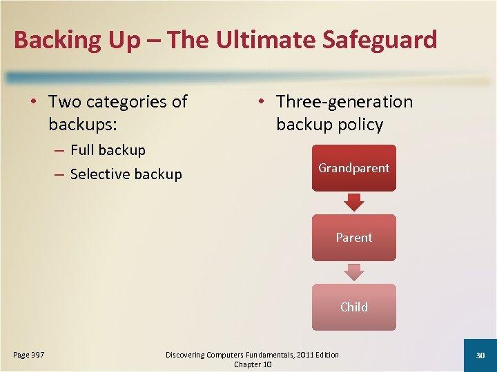 Backing Up – The Ultimate Safeguard • Two categories of backups: – Full backup