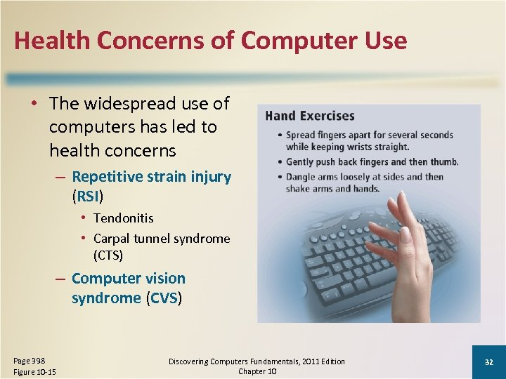 Health Concerns of Computer Use • The widespread use of computers has led to
