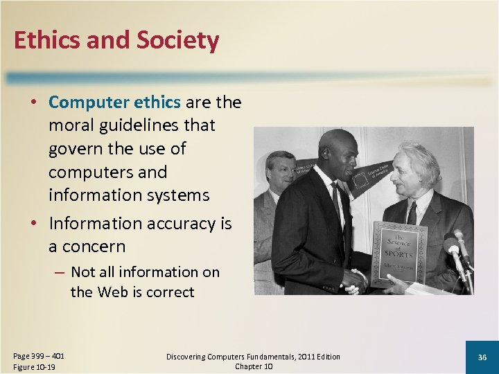 Ethics and Society • Computer ethics are the moral guidelines that govern the use