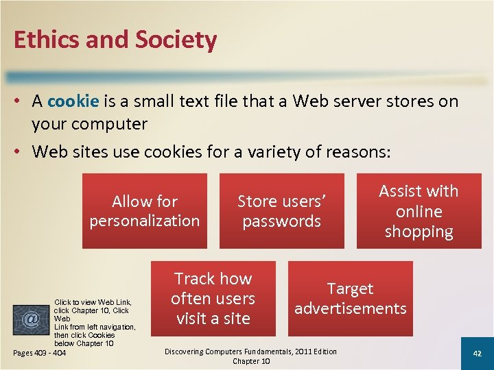 Ethics and Society • A cookie is a small text file that a Web