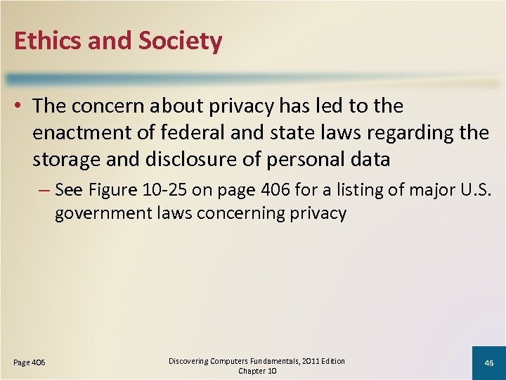 Ethics and Society • The concern about privacy has led to the enactment of