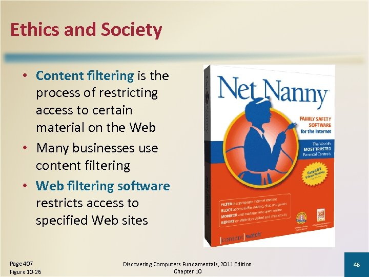 Ethics and Society • Content filtering is the process of restricting access to certain