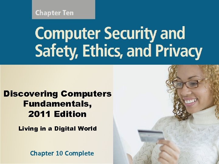 Discovering Computers Fundamentals, 2011 Edition Living in a Digital World Chapter 10 Complete