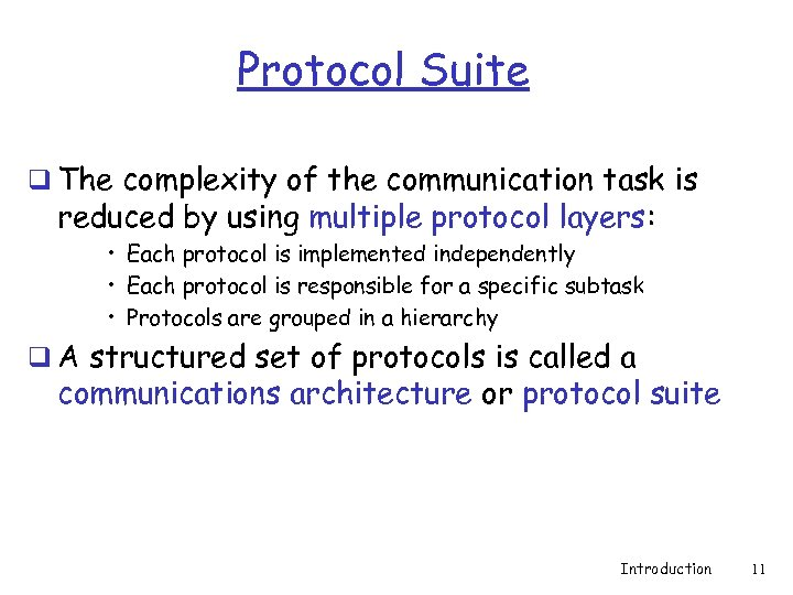 Protocol Suite q The complexity of the communication task is reduced by using multiple