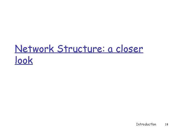 Network Structure: a closer look Introduction 18