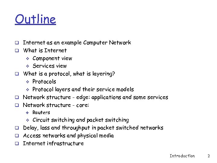 Outline q Internet as an example Computer Network q What is Internet Component view